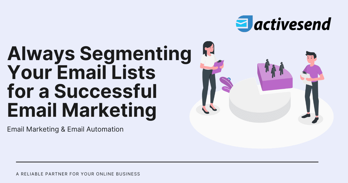 Always Segmenting Your Email Lists For A Successful Email Marketing