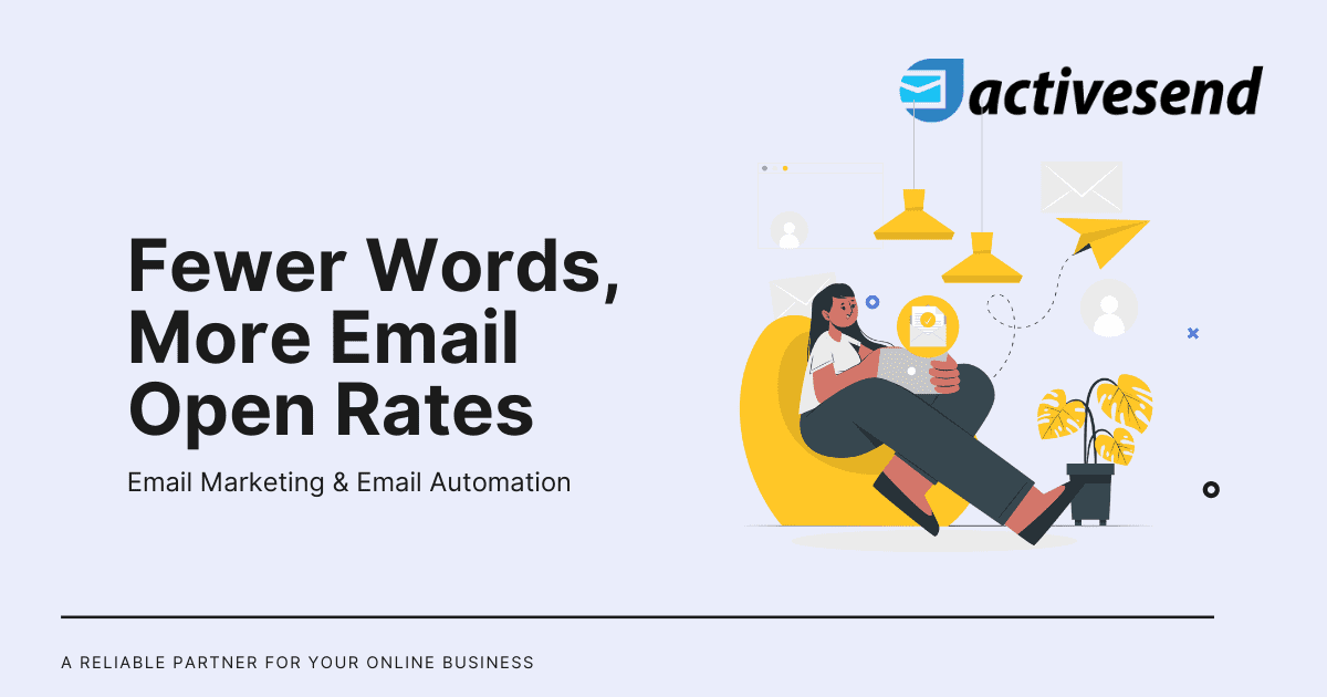 Fewer Words, More Email Open Rates