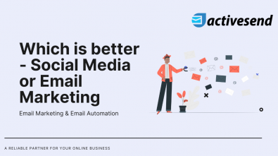 Which is better - Social Media or Email Marketing